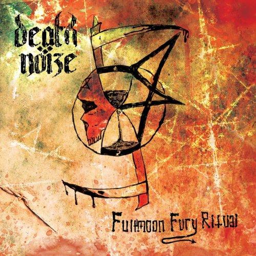 Death Nöize - Fullmoon Fury Ritual (2017)