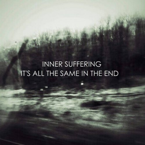 Inner Suffering - It's All The Same In The End (2017)