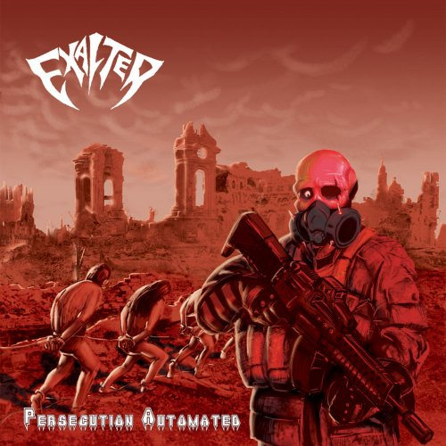 Exalter - Persecution Automated (2017)