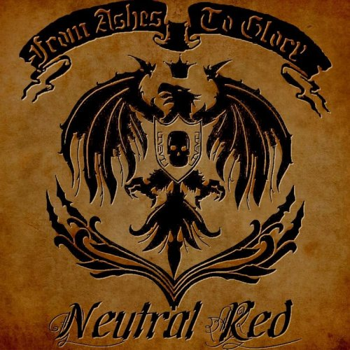 Neutral Red - From Ashes To Glory (2017)