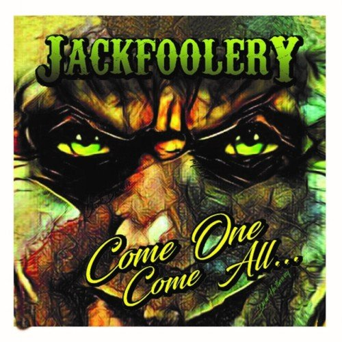 Jack Foolery - Come One Come All (2017)