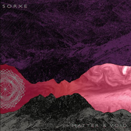 Sorxe - Matter & Void (2017)