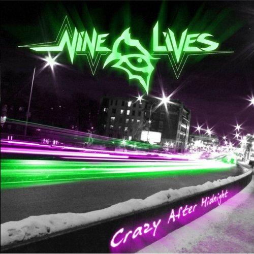 Nine Lives - Crazy After Midnight (2017)