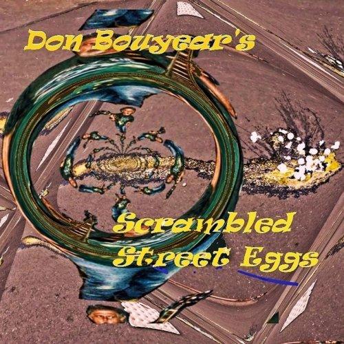 Don Bouyear - Scrambled Street Eggs (2017)