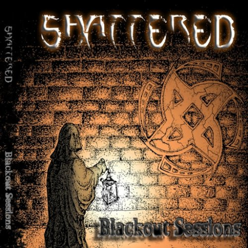 Shattered - Blackout Sessions (2017)