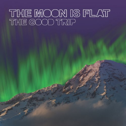 The Moon is Flat - The Good Trip (2017)