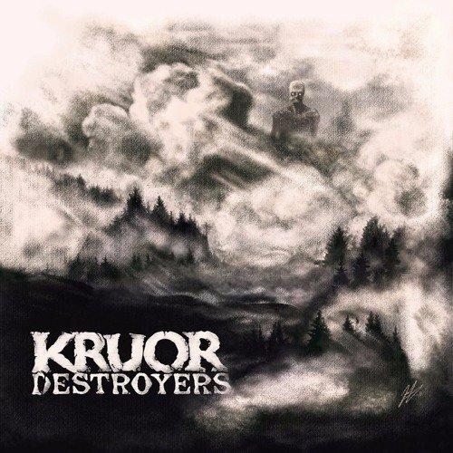 Kruor - Destroyers (2017)