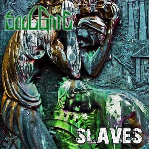 Soulgate - Slaves (2017)