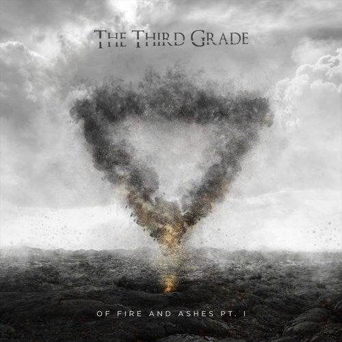 The Third Grade - Of Fire and Ashes Pt.1 (EP) (2017)