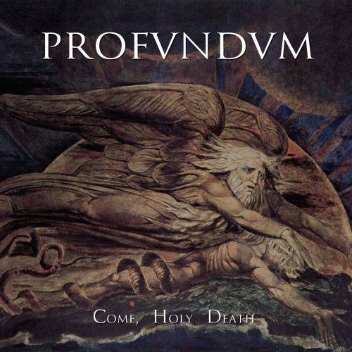Profundum - Come, Holy Death (2017)