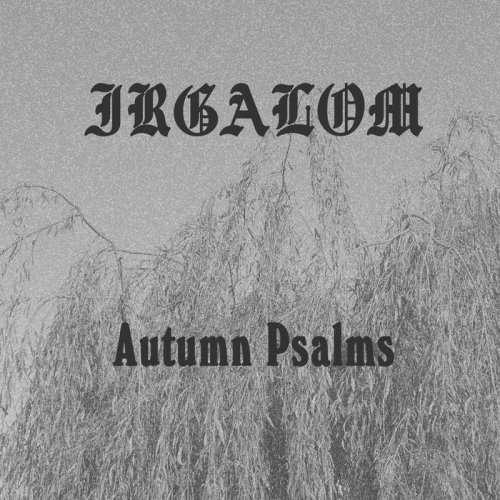 Irgalom - Autumn Psalms (2017)