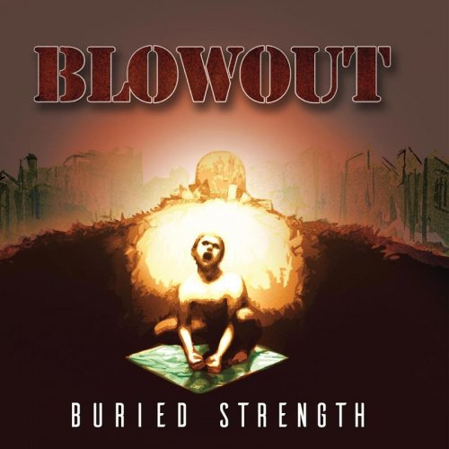 Blowout - Buried Strength (2017)