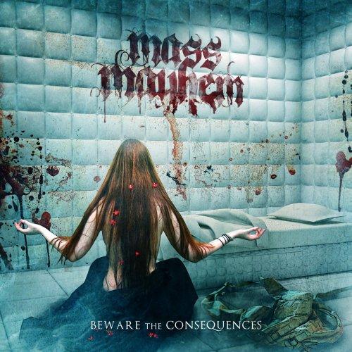 Mass Mayhem - Beware the Consequences (2017)