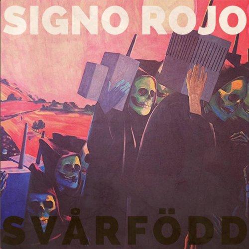 Signo Rojo - Svårfödd (2017)