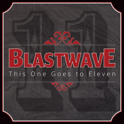Blastwave - This One Goes to Eleven (2017)