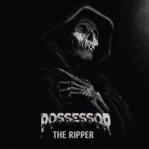 Possessor - The Ripper (2017)