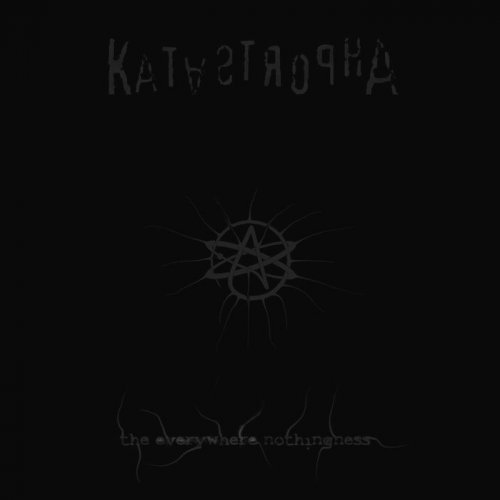 Katastropha - The Everywhere Nothingness (2017)