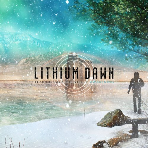 Lithium Dawn - Tearing Back the Veil II Awakening (2017)