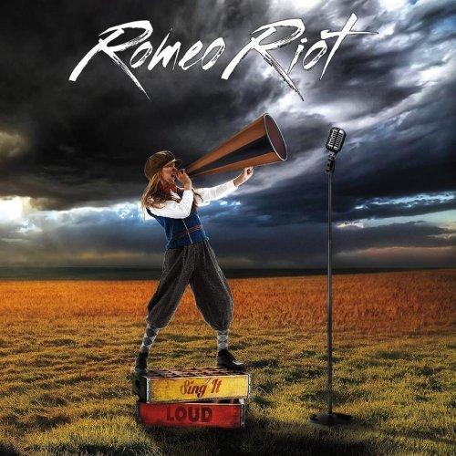 Romeo Riot - Sing It Loud (2017)