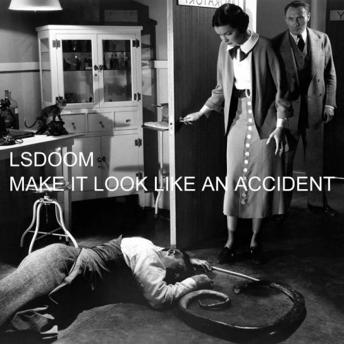 LSDOOM - Make It Look Like An Accident [EP] (2017)