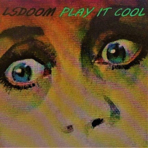LSDOOM - Play It Cool (2017)