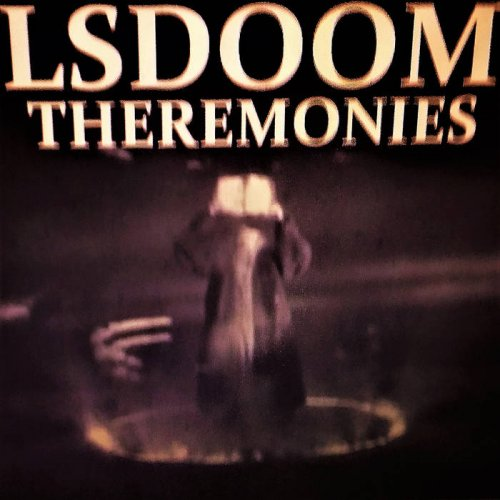 LSDOOM - Theremonies (2017)