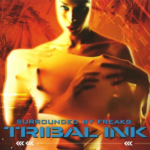 Tribal Ink - Surrounded By Freaks (2007)