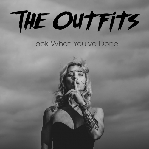 The Outfits - Look What You've Done (2017)