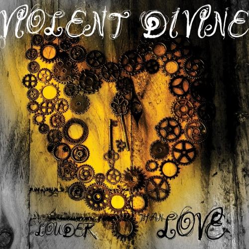Violent Divine - Louder Than Love (2017)