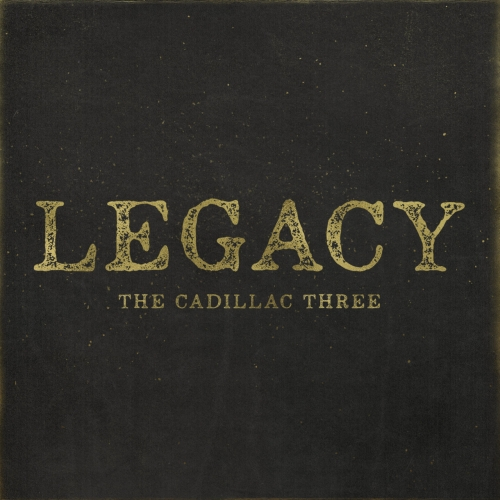 The Cadillac Three - Legacy (2017)