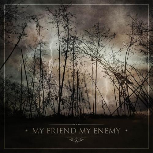 My Friend My Enemy - My Friend My Enemy (EP) (2017)