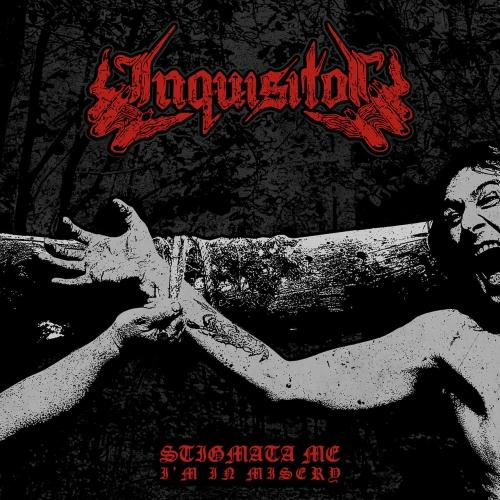 Inquisitor - Stigmata Me, I'm in Misery (2017)