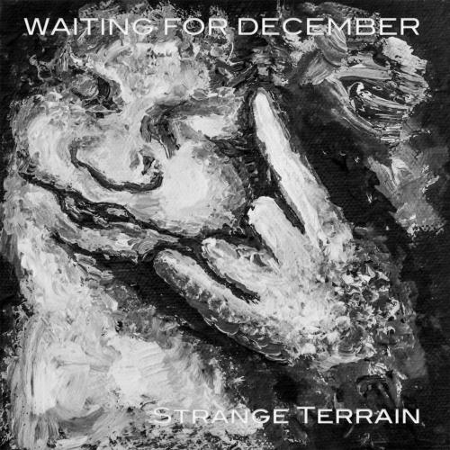 Waiting for December - Strange Terrain (2017)