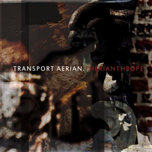 Transport Aerian - Therianthrope (2017)