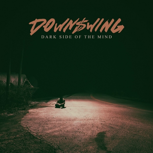Downswing - Dark Side Of The Mind (EP) (2017)