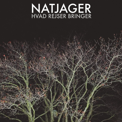 Natjager - Hvad Rejser Bringer (EP) (2017)
