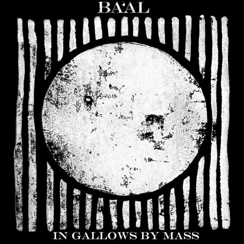 Ba'al - In Gallows by Mass (2017)