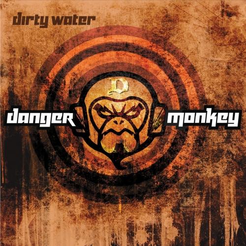 Danger Monkey - Dirty Water (2017)