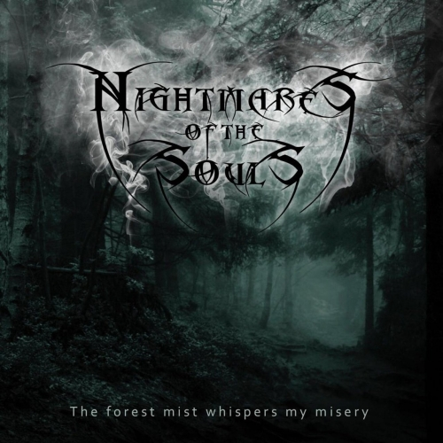 Nightmares of the Souls - The Forest Mist Whispers My Misery (2017)