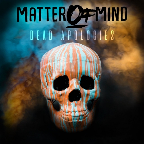 Matter Of Mind - Dead Apologies (EP) (2017)
