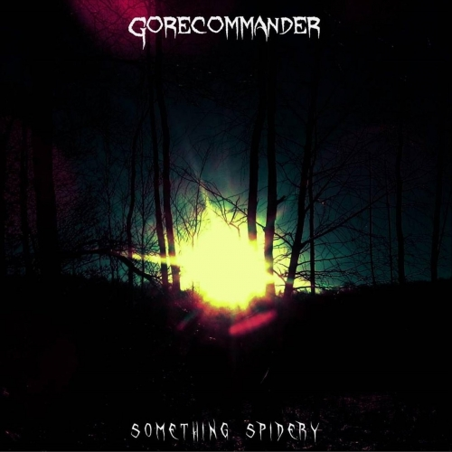Gorecommander - Something Spidery (2017)