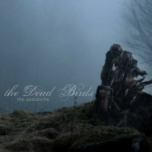 The Dead Birds - The Avalanche (2017)