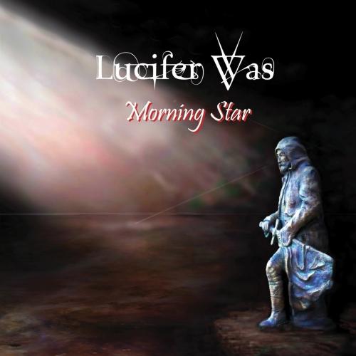 Lucifer Was - Morning Star (2017)