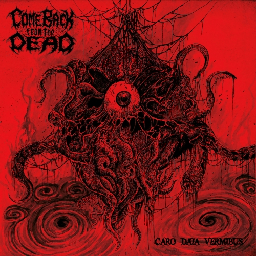 Come Back from the Dead - Caro Data Vermibus (2017)