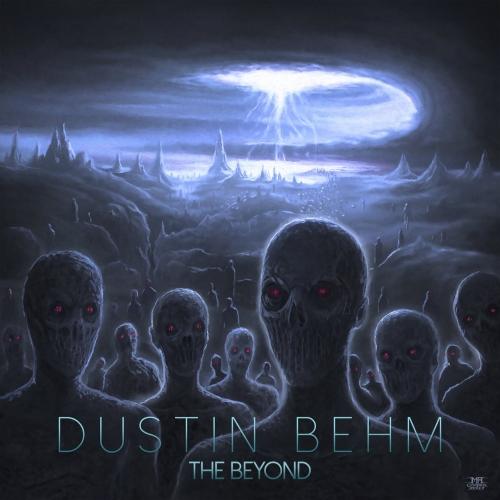 Dustin Behm - The Beyond (2017)