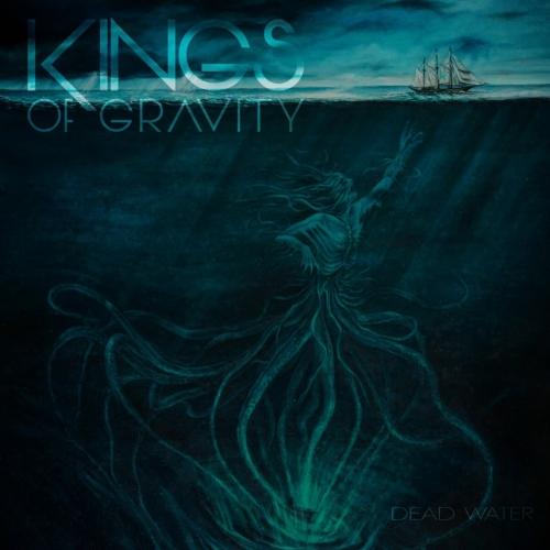 Kings of Gravity - Dead Water (EP) (2017)