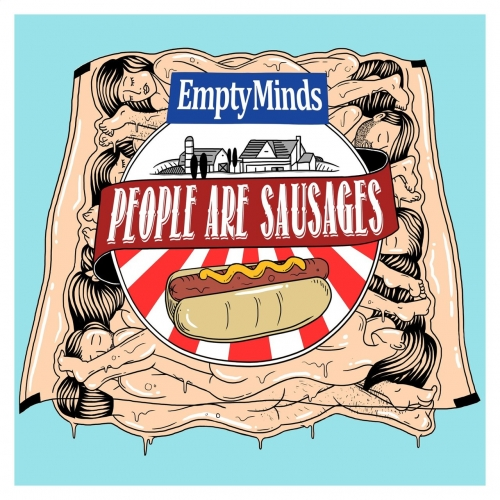 Empty Minds - People Are Sausages (2017)