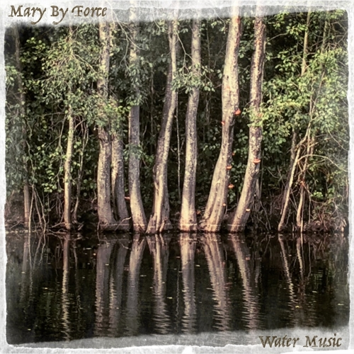 Mary By Force - Water Music (2017)
