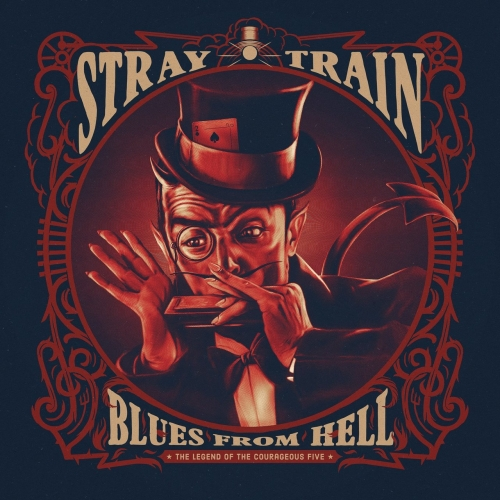 Stray Train - Blues from Hell, the Legend of the Courageous Five (2017)