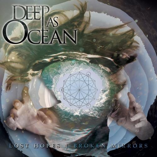Deep as Ocean - Lost Hopes | Broken Mirrors (EP) (2017)